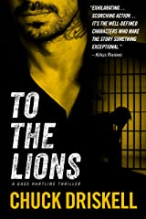 To The Lions - A Gage Hartline Thriller (#2) Kindle Edition