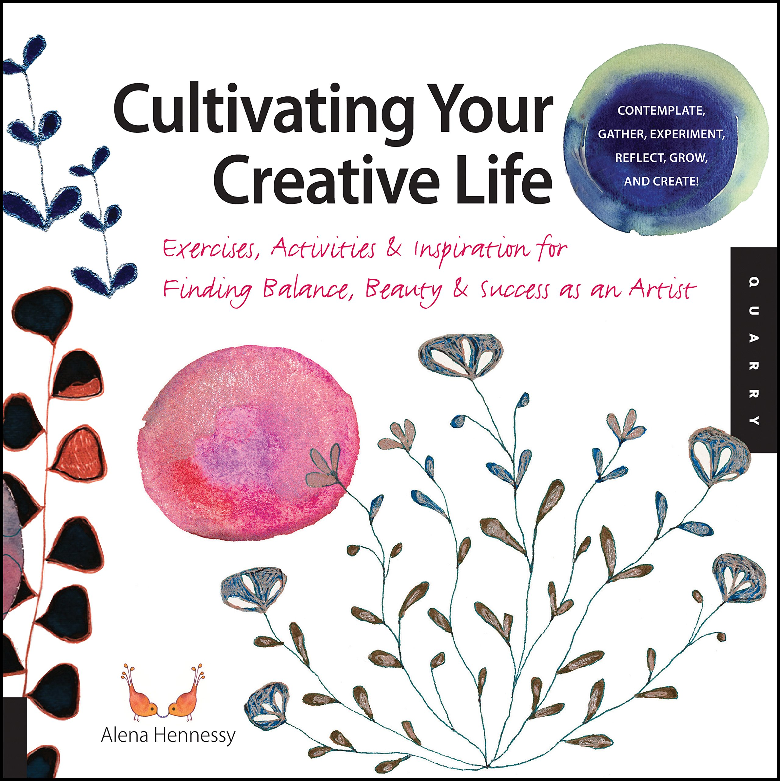 Cultivating Your Creative Life: Exercises, Activities, and Inspiration for Finding Balance, Beauty, and Success as an Artist pdf