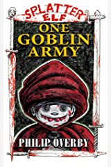 One Goblin Army (Tales of Splatter Elf Book 4) Kindle Edition