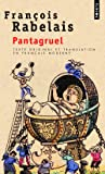 Pantagruel. Texte original et translation en français moderne