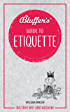 Bluffer's Guide To Etiquette (Bluffer's Guides)