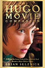 The Hugo Movie Companion: A Behind the Scenes Look at How a Beloved Book Became a Major Motion Picture Hardcover