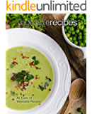 Vegetable Recipes: All Types of Delicious Vegetable Recipes (2nd Edition)