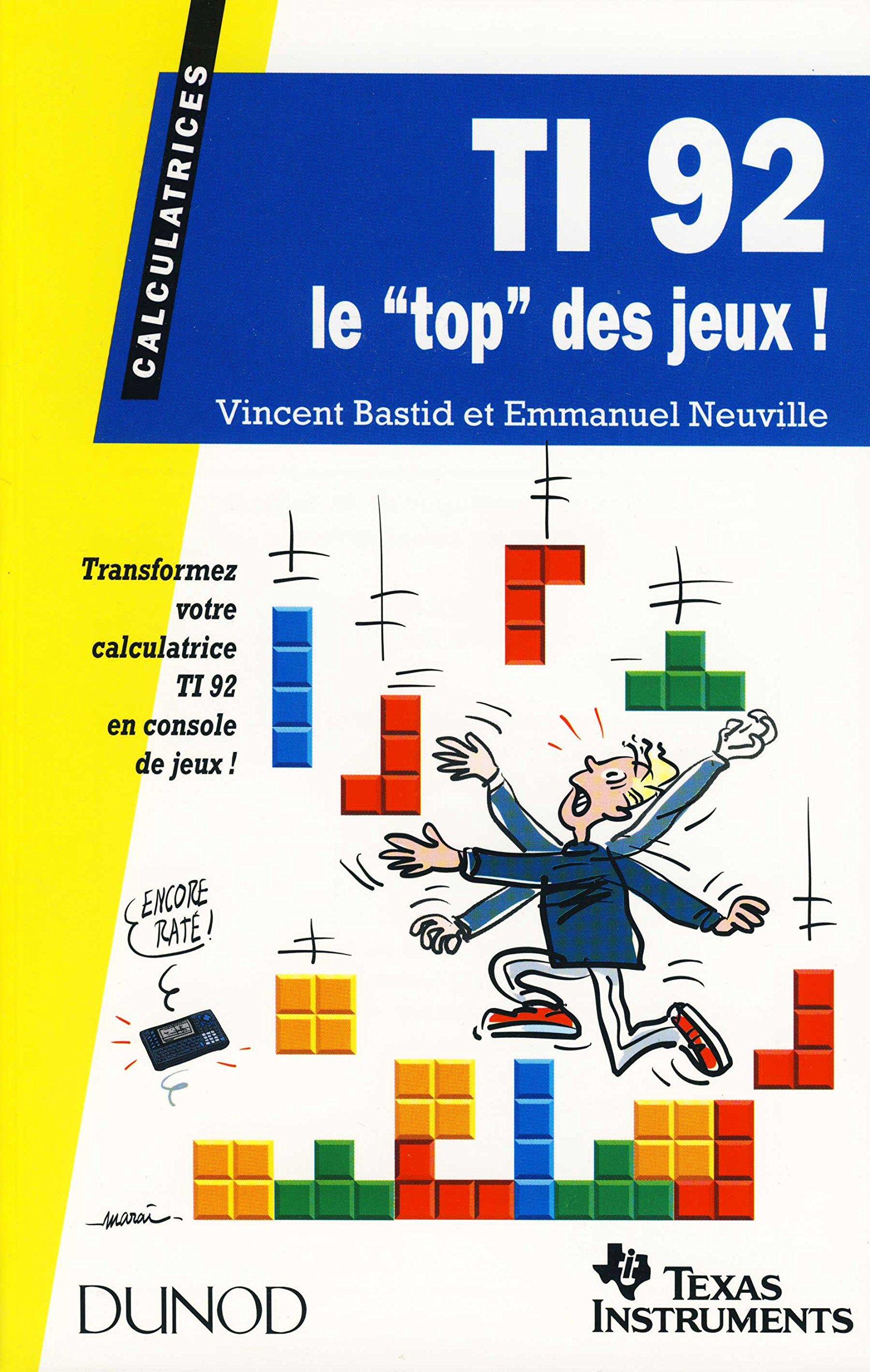 TI-92 : Le top des jeux Broché – 6 mai 1996 Vincent Bastid Emmanuel Neuville Dunod 210003040X