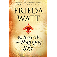 Underneath The Broken Sky (The Displaced Book 2) (English Edition)