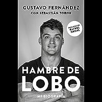 Hambre de Lobo. Mi biografía: Gustavo Fernández por Sebastián Torok
