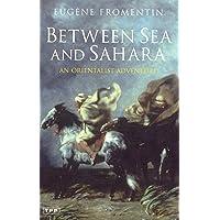 Between Sea and Sahara: An Orientalist Adventure