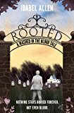 Rooted: A Historical Fiction Novel set in Rural Tennessee and 1970's New York Punk Rock Scene (A Washed in the Blood Tale)