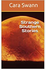 Strange Southern Stories Kindle Edition