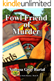 Fowl Friend of Murder (A Lacy Steele Mystery Book 10)