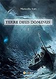 Terre Deus Dominus - Uno yogi, l'apprendista e il suo falco