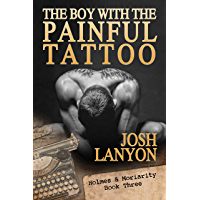 The Boy With The Painful Tattoo: Holmes & Moriarity 3 (English Edition)