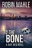 To The Bone (A Kate Reid Novel Book 9) (English Edition)