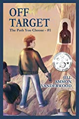 Off Target: The Path You Choose - #1 Kindle Edition