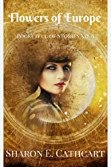 Flowers of Europe (Pocketful of Stories Book 6) Kindle Edition