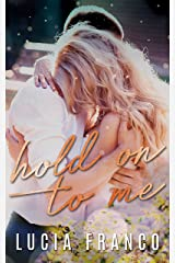 Hold On to Me Kindle Edition