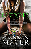 Destroyer (The Elemental Series Book 7) (English Edition)