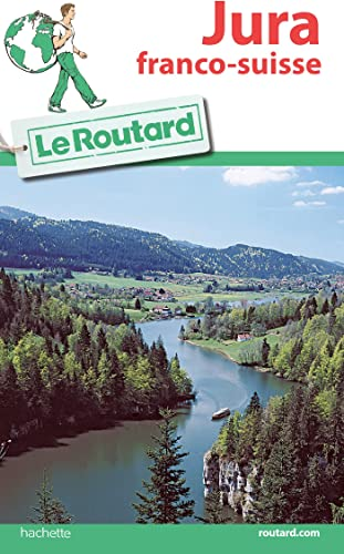 Guide du Routard Jura franco suisse