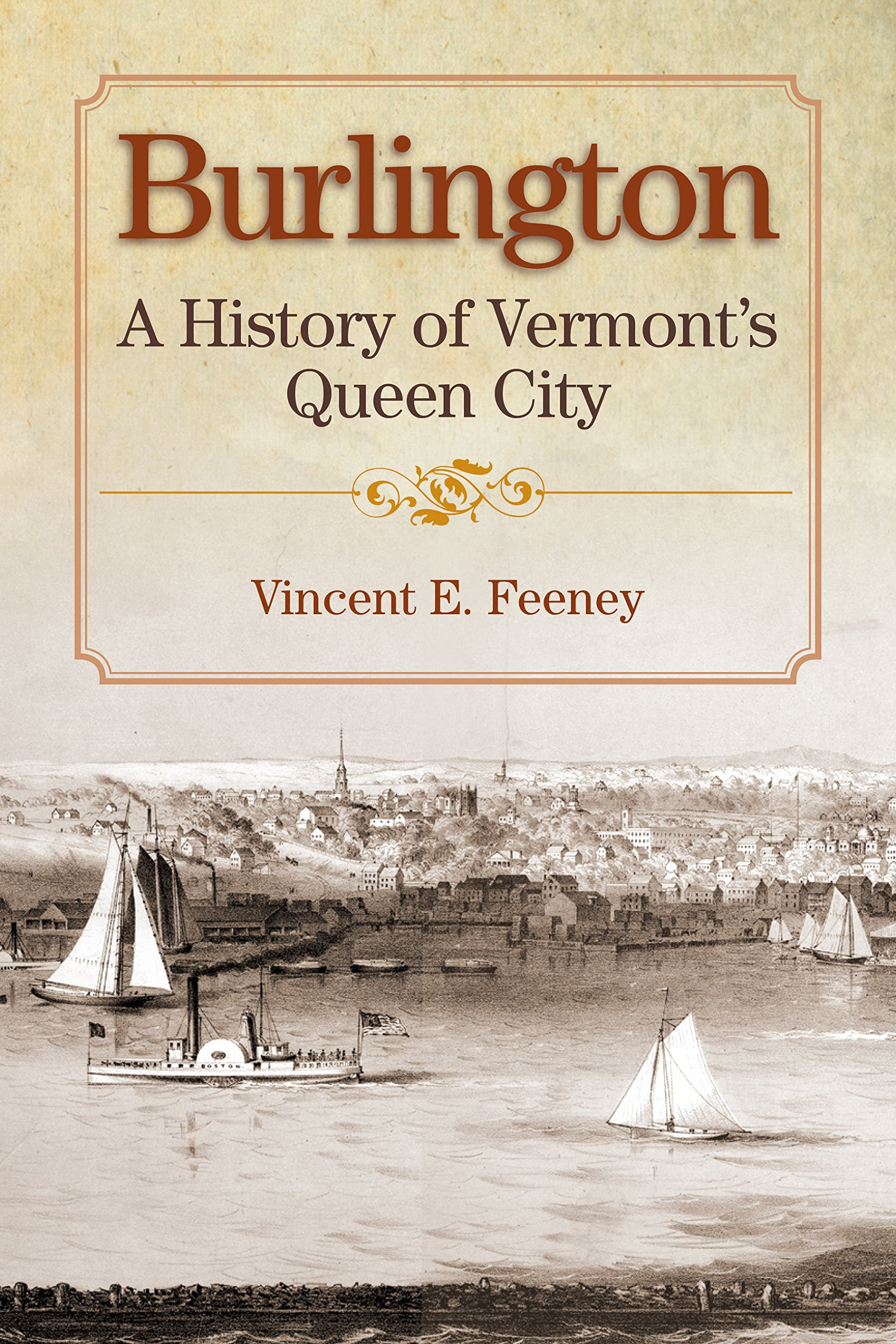 ce1dc98041ae Burlington: A History of Vermont's Queen City Paperback – September 29, 2015