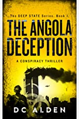 The Angola Deception: A Conspiracy Thriller (The Deep State Series Book 1) Kindle Edition