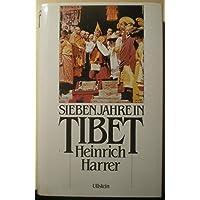 Sieben Jahre in Tibet. Mein Leben am Hofe des Dalai Lama