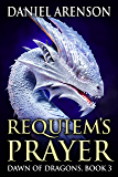Requiem's Prayer (Dawn of Dragons Book 3)