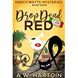 Drop Dead Red (Mercy Watts Mysteries Book 4)