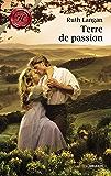 Terre de passion (Harlequin Les Historiques)