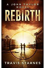 Rebirth (John Taylor Book 1) Kindle Edition