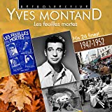 Yves Montand - Les feuilles mortes: His 26 Finest 1947-1952