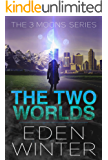 The Two Worlds: The Three Moon Series (English Edition)