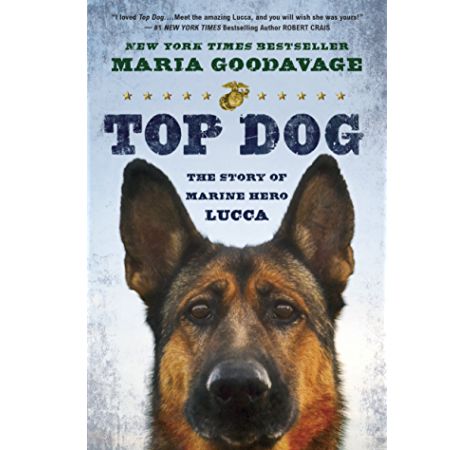 Amazon Com Top Dog The Story Of Marine Hero Lucca Ebook Goodavage Maria Kindle Store