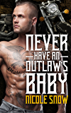 Never Have an Outlaw's Baby: Deadly Pistols MC Romance (Outlaw Love)