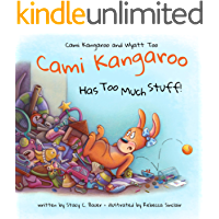 Cami Kangaroo Has Too Much Stuff: an empowering children's book about responsibility (Cami Kangaroo and Wyatt Too 2)