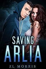 Saving Arlia: A Contemporary Standalone Reverse Harem Kindle Edition