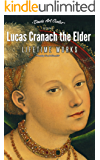 Lucas Cranach the Elder: Collector's Edition Art Gallery - Over 200 Works of Art (English Edition)