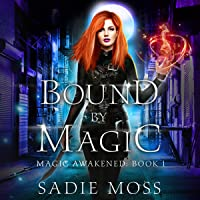 Bound by Magic: A Reverse Harem Paranormal Romance: Magic Awakened, Book One