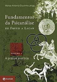 Fundamentos da psicanálise de Freud a Lacan - vol.3: A prática analítica (Transmissão da Psicanálise)