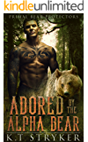 Adored by The Alpha Bear: Primal Bear Protectors (Book 2)
