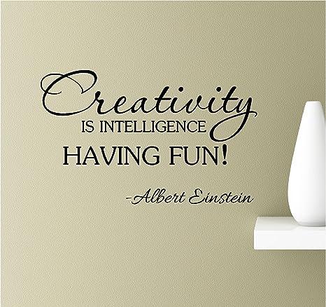 Creativity is intelligence having fun! Albert Einstein Vinyl Wall Art  Inspirational Quotes Decal Sticker