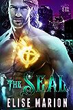 The Seal: An Urban Fantasy Romance (The Guardians Book 2)