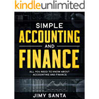 Simple Accounting and Finance: All you need to know about accounting and finance (The easy Guide and short course to…