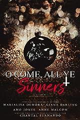 O Come, All Ye Sinners Kindle Edition