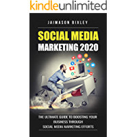Social Media Marketing 2020 ( Boost Your Social Media Marketing Salary ) : The Ultimate Guide to Boosting Your Business… book cover