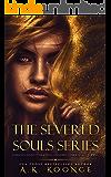 The Severed Souls Series Box Set: A Reverse Harem Series