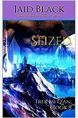 Seized (Warriors of Trek Mi Q'an Book 8) Kindle Edition