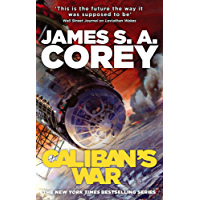 Caliban's War: Book 2 of the Expanse (now a major TV series on Netflix)
