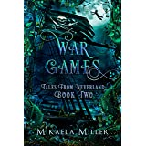 War Games: Book Two in the Tales from Neverland Series