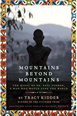 Mountains Beyond Mountains (Adapted for Young People): The Quest of Dr. Paul Farmer, A Man Who Would Cure the World Kindle Edition