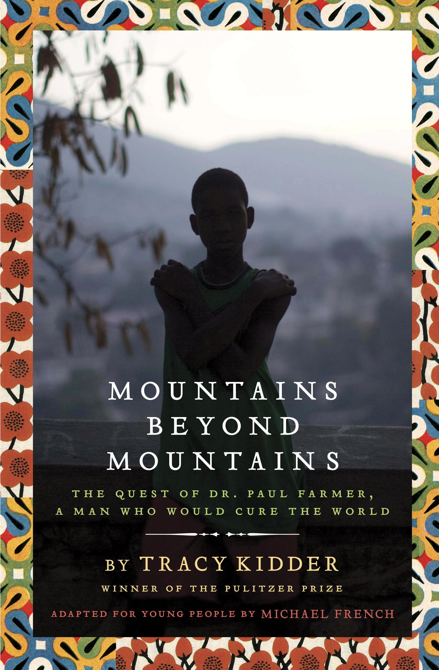 Mountains Beyond Mountains  Adapted For Young People   The Quest Of Dr. Paul Farmer A Man Who Would Cure The World  English Edition